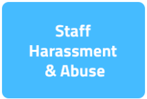 Staff Harassment & Abuse